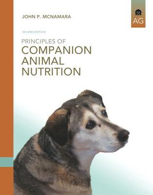 Principles of Companion Animal Nutrition By McNamara, John P.